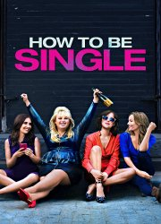 Watch How to Be Single