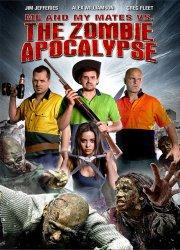 Me and My Mates vs. The Zombie Apocalypse