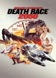 Watch Death Race 2050