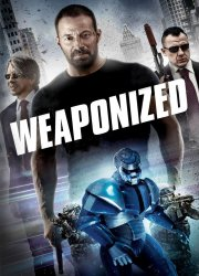Watch WEAPONiZED