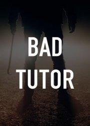 Bad Tutor (2018)