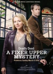Deadly Deed: A Fixer Upper Mystery (2018)