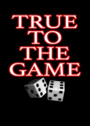 True to the Game
