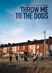 Throw Me to the Dogs (2015)