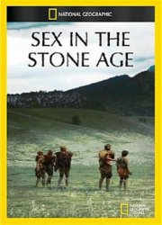 National Geographic: Sex in the Stone Age