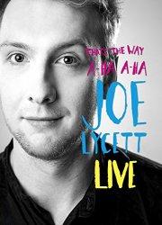 That's the Way, A-Ha, A-Ha, Joe Lycett: Live