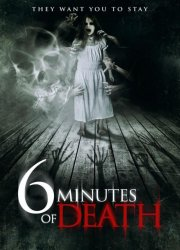 6 Minutes of Death (2013)