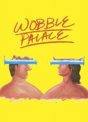 Wobble Palace