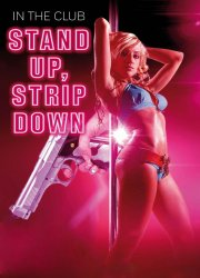 Stand Up Strip Down