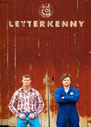 Letterkenny S1, E1 - Ain't No Reason to Get Excited