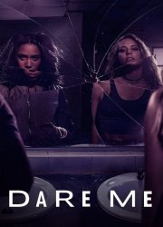 Dare Me S1, E3 - Surrender at Discretion