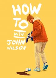 How to with John Wilson (2020)
