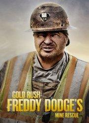 Gold Rush: Freddy Dodge's Mine Rescue (2021)
