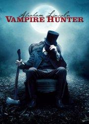 Watch Abraham Lincoln: Vampire Hunter