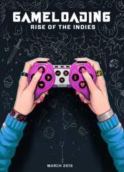 Watch Gameloading: Rise of the Indies