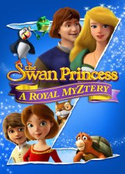 The Swan Princess: A Royal Myztery