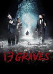 Watch 13 Graves