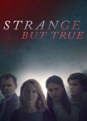 Watch Strange But True