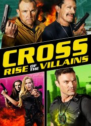 Watch Cross: Rise of the Villains