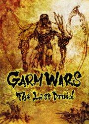 Garm Wars: The Last Druid