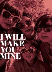 I Will Make You Mine