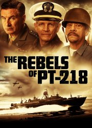 Watch The Rebels of PT-218