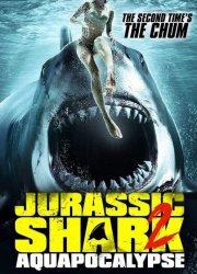 Watch Jurassic Shark 2: Aquapocalypse